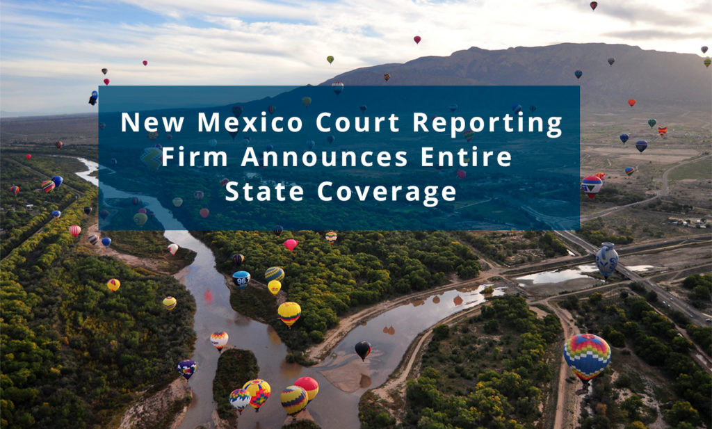 New Mexico Court Reporting Firm Announces Entire State Coverage